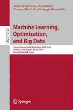 Machine Learning, Optimization, and Big Data (Lecture Notes in Computer Science, nr. 10122)