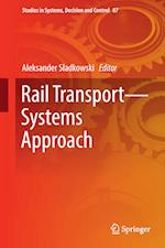 Railway Transport - Systems Approach af Aleksander Sladkowski