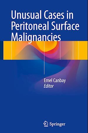 Unusual Cases in Peritoneal Surface Malignancies