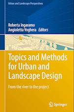 Topics and Methods for Urban and Landscape Design (Urban and Landscape Perspectives, nr. 19)