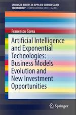 Artificial Intelligence and Exponential Technologies: Business Models Evolution and New Investment Opportunities af Francesco Corea