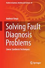 Solving Fault Diagnosis Problems : Linear Synthesis Techniques