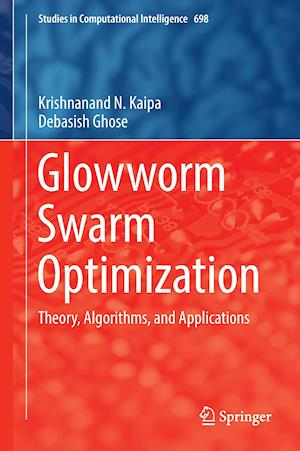 Bog, hardback Glowworm Swarm Optimization : Theory, Algorithms, and Applications af Krishnanand N. Kaipa, Debasish Ghose