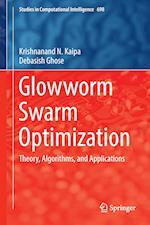 Glowworm Swarm Optimization : Theory, Algorithms, and Applications