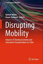 Disrupting Mobility : Impacts of Sharing Economy and Innovative Transportation on Cities