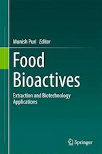 Food Bioactives : Extraction and Biotechnology Applications
