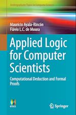 Applied Logic for Computer Scientists : Computational Deduction and Formal Proofs