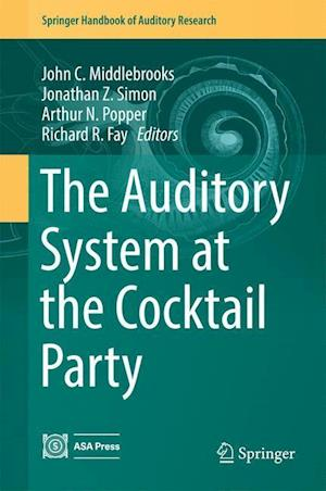 Bog, hardback The Auditory System at the Cocktail Party af Arthur N. Popper