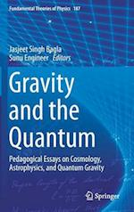 Gravity and the Quantum : Pedagogical Essays on Cosmology, Astrophysics, and Quantum Gravity