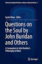 Questions on the Soul by John Buridan and Others : A Companion to John Buridan's Philosophy of Mind