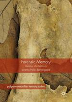 Forensic Memory : Literature after Testimony
