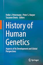 History of Human Genetics : Aspects of Its Development and Global Perspectives