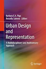 Urban Design and Representation : A Multidisciplinary and Multisensory Approach
