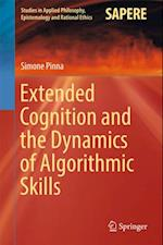 Extended Cognition and the Dynamics of Algorithmic Skills (Studies in Applied Philosophy, Epistemology and Rational Ethics)