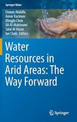 Water Resources in Arid Areas: The Way Forward