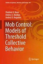 Mob Control: Models of Threshold Collective Behavior