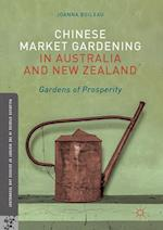 Chinese Market Gardening in Australia and New Zealand (Palgrave Studies in the History of Science and Technology)