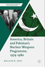 America, Britain and Pakistan's Nuclear Weapons Programme, 1974-1980 (Security Conflict and Cooperation in the Contemporary World)