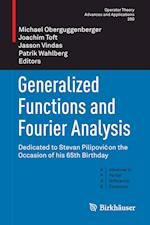 Generalized Functions and Fourier Analysis : Dedicated to Stevan Pilipovic on the Occasion of his 65th Birthday