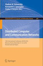 Distributed Computer and Communication Networks : 19th International Conference, DCCN 2016, Moscow, Russia, November 21-25, 2016, Revised Selected Pap