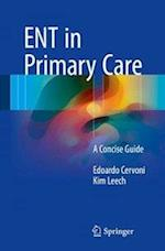 ENT in Primary Care : A Concise Guide