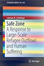 Safe Zone : A Response to Large-Scale Refugee Outflows and Human Suffering