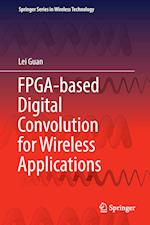 FPGA-based Digital Convolution for Wireless Applications