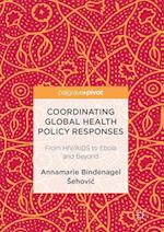 Coordinating Global Health Policy Responses : From HIV/AIDS to Ebola and Beyond