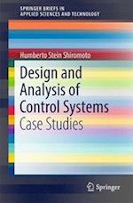 Design and Analysis of Control Systems : Case Studies