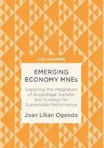 Emerging Economy MNEs : Exploring the Integration of Knowledge Transfer and Strategy for Sustainable Performance