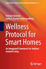 Wellness Protocol for Smart Homes : An Integrated Framework for Ambient Assisted Living