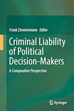 Criminal Liability of Political Decision-Makers : A Comparative Perspective