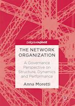 The Network Organization : A Governance Perspective on Structure, Dynamics and Performance
