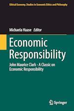 Economic Responsibility : John Maurice Clark - A Classic on Economic Responsibility