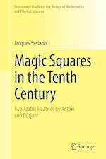 Magic Squares in the Tenth Century (SOURCES AND STUDIES IN THE HISTORY OF MATHEMATICS AND PHYSICAL SCIENCES)