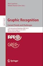 Graphic Recognition. Current Trends and Challenges (Lecture Notes in Computer Science, nr. 9657)