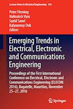 Emerging Trends in Electrical, Electronic and Communications Engineering : Proceedings of the First International Conference on Electrical, Electronic