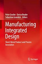 Manufacturing Integrated Design : Sheet Metal Product and Process Innovation