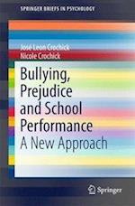 Bullying, Prejudice and School Performance : A New Approach