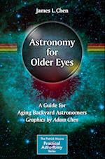 Astronomy for Older Eyes (The Patrick Moore Practical Astronomy Series)