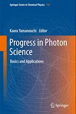 Progress in Photon Science (SPRINGER SERIES IN CHEMICAL PHYSICS)
