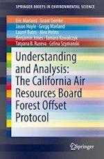 Understanding and Analysis: The California Air Resources Board Forest Offset Protocol