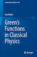 Green's Functions in Classical Physics (LECTURE NOTES IN PHYSICS, nr. 938)