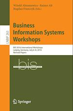Business Information Systems Workshops : BIS 2016 International Workshops, Leipzig, Germany, July 6-8, 2016, Revised Papers