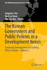 The Korean Government and Public Policies in a Development Nexus : Sustaining Development and Tackling Policy Changes