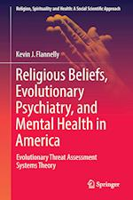 Religious Beliefs, Evolutionary Psychiatry, and Mental Health in America : Evolutionary Threat Assessment Systems Theory