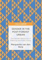 Gender in the Post-Fordist Urban : The Gender Revolution in Planning and Public Policy