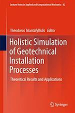 Holistic Simulation of Geotechnical Installation Processes af Theodoros Triantafyllidis