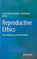 Reproductive Ethics : New Challenges and Conversations