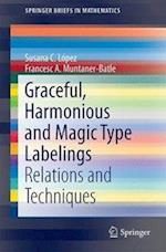 Graceful, Harmonious and Magic Type Labelings : Relations and Techniques